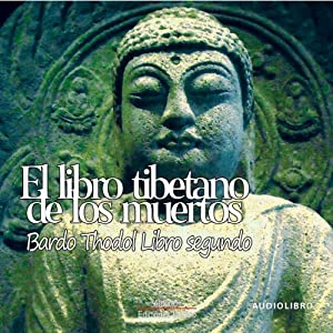 El libro tibetanos de los muertos, libro segundo [The Tibetan Book of the Dead: Book Two] Audiobook
