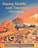 Staying Healthy with Nutrition, Elson M. Haas, 0890874816