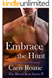 Embrace the Hunt: A Paranormal Romance (The Blood Rose Series Book 8)