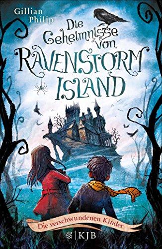Die Geheimnisse von Ravenstorm Island - Die verschwundenen Kinder (German Edition)]()