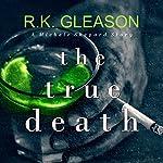 The True Death: A Michele Shepard Story | R K Gleason
