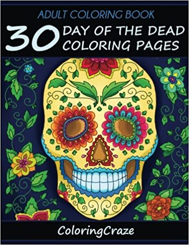 Adult Coloring Book 30 Day Of The Dead Coloring Pages Da De Los