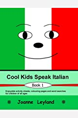 Cool Kids Speak Italian - Book 1: Enjoyable activity sheets, word searches & colouring pages in Italian for children of all ages (Italian Edition) Paperback