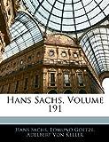 Hans Sachs, Volume 121, Hans Sachs and Edmund Goetze, 1144499887