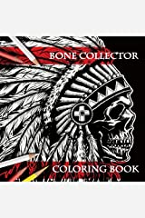 Bone Collector: Adult Coloring Book Paperback