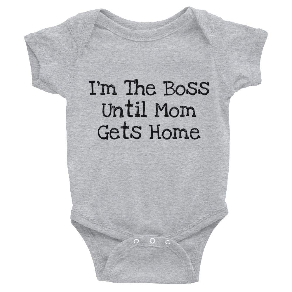 I/'m The boss Until mom gets Home Infant Bodysuit