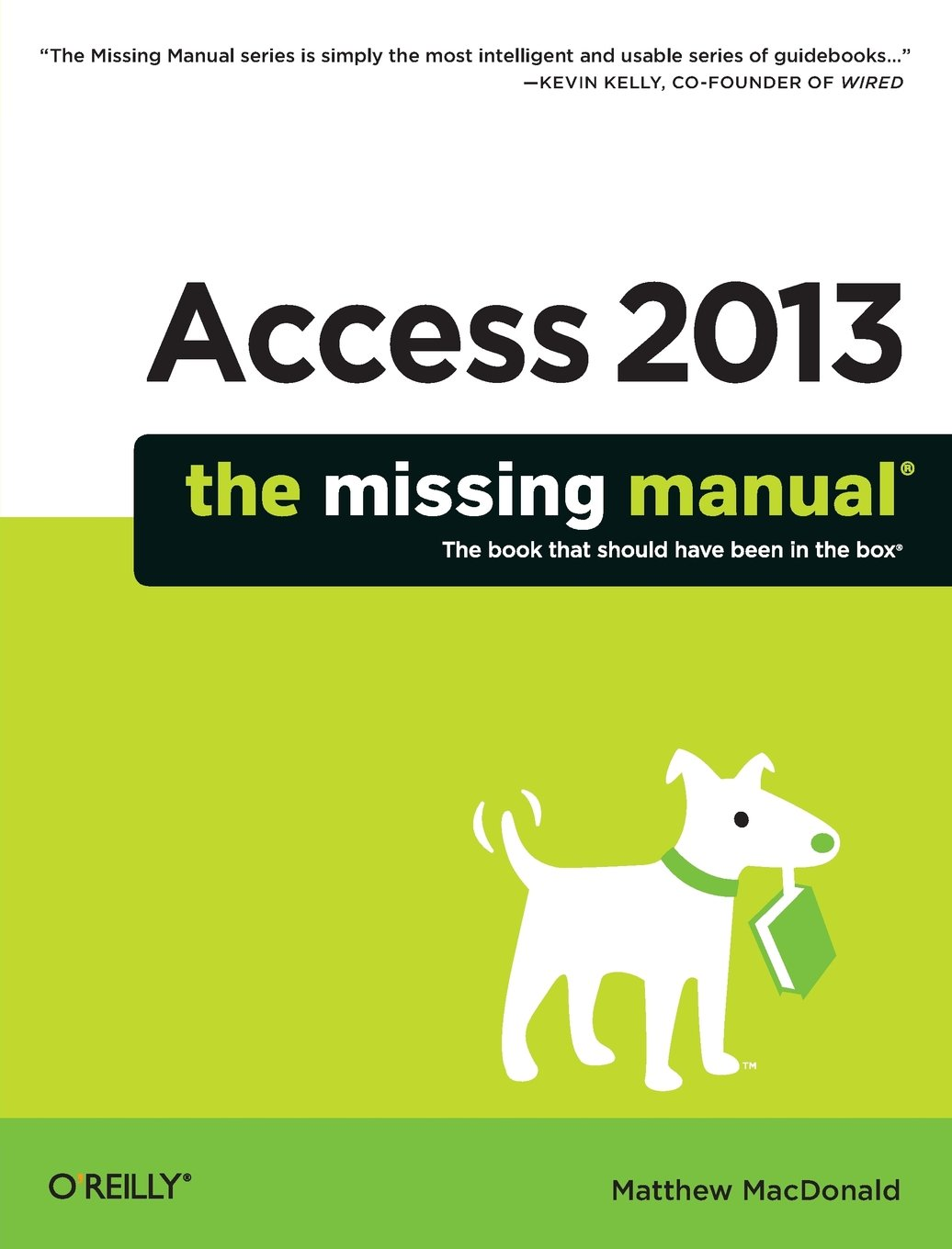 Access 2013: The Missing Manual (Missing Manuals) by Brand: O'Reilly Media