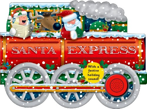 Santa Express: with a Festive Holiday Sound (Shaped Board Books)
