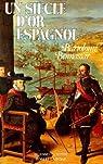 Un siècle d'or espagnol par Bennassar