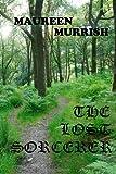 The Lost Sorcerer, Maureen Murrish, 1492369713
