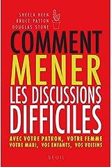 Comment mener les discussions difficiles. Avec votre patron, votre femme, votre mari, vos enfants, v (Sciences humaines (H.C.)) (French Edition) Paperback
