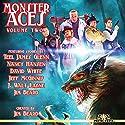 Monster Aces, Volume 2 Audiobook by Jim Beard, Teel James Glenn, Nancy Hansen, David White, Jeff McGinnis, J. Walt Layne Narrated by William Turbett