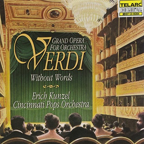 Verdi without Words: Grand Opera for Orchestra by Cincinnati Pops Orchestra & Erich Kunzel (1995-02-01)