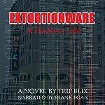 Extortionware | Trip Elix