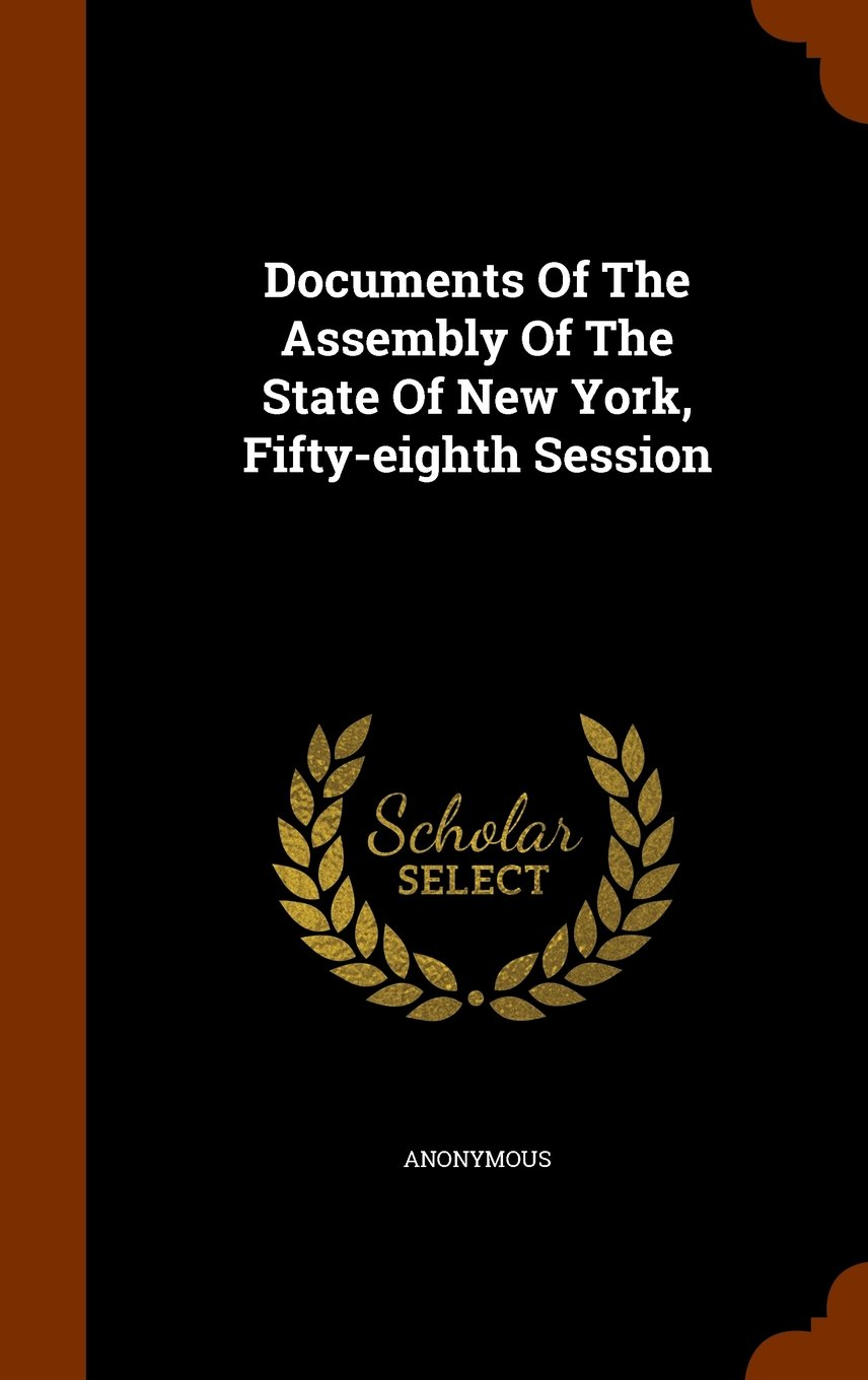 Download Documents Of The Assembly Of The State Of New York, Fifty-eighth Session ebook