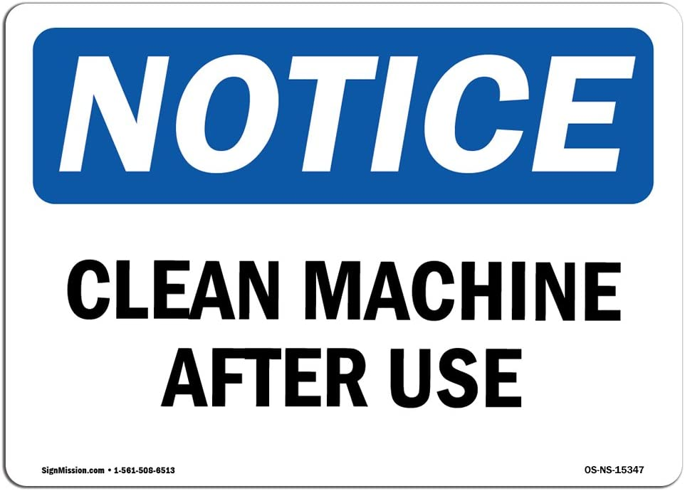 OSHA Notice Signs - Notice Clean Machine After Use Sign | Extremely Durable Made in The USA Signs or Heavy Duty Vinyl Label Decal | Protect Your Construction Site, Warehouse & Business