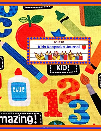 Kids Keepsake Journal Awesome: Kids Keepsake Portfolio/Kids Keepsake Organizer/All about me Keepsake Journal/Keepsake Journal for Kids/School Memory ... (Kids Keepsake Journal/School Memory Books)