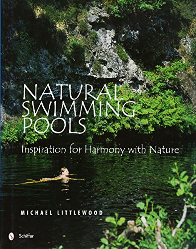 Natural Swimming Pools (Schiffer Design Books) [Littlewood, Michael] (Tapa Dura)