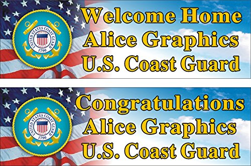 - Alice Graphics 2ftX6ft Custom Personalized U.S. Coast Guard Welcome Home or Congratulations Banner Sign (1 Banner only)