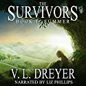 The Survivors Book I: Summer Audiobook by V. L. Dreyer Narrated by Elizabeth Phillips