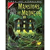 Mansions of Madness: Six Classic Explorations of the Unknown, the Deserted, and the Insane (Call of Cthulhu roleplaying)