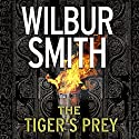 The Tiger's Prey Audiobook by Wilbur Smith, Tom Harper Narrated by Mike Grady