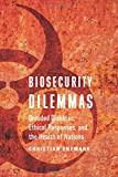 Biosecurity Dilemmas: Dreaded Diseases, Ethical Responses, and the Health of Nations