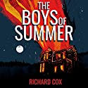 The Boys of Summer Audiobook by Richard Cox Narrated by A.T. Chandler