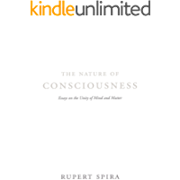 The Nature of Consciousness: Essays on the Unity of Mind and Matter (English Edition)