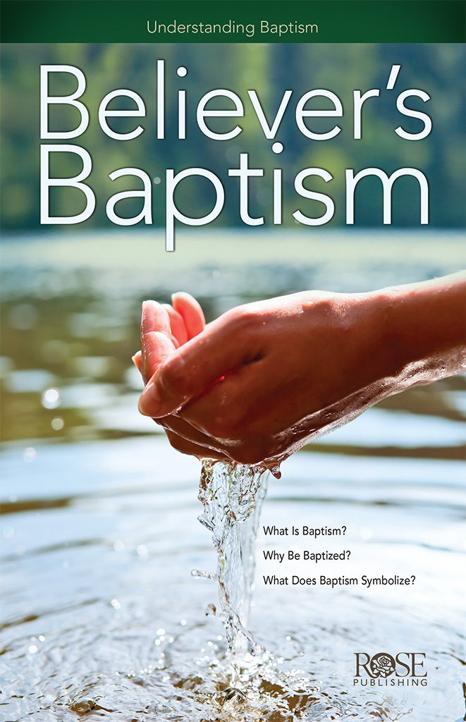 Believers Baptism Package Of 5 Pamphlets Rose Publishing