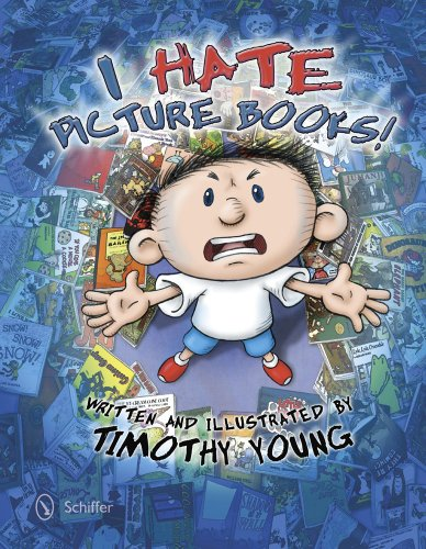 Image of I Hate Picture Books!