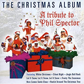 Various Artists - Tribute to Phil Spector: the Christmas Album ...