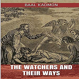 The Watchers and Their Ways Audiobook