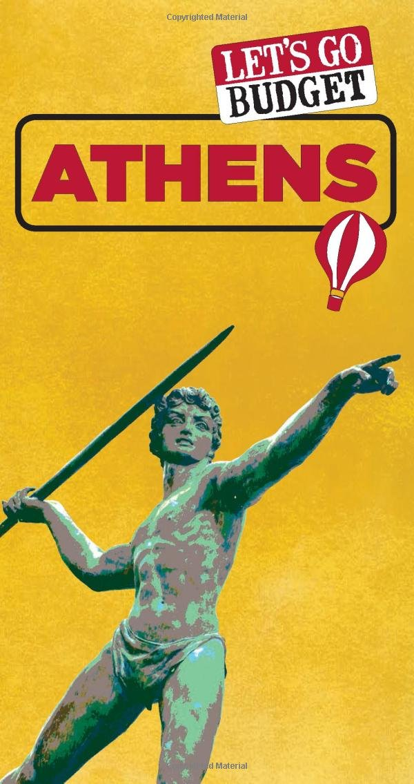 Let's Go Budget Athens: The Student Travel Guide (Let's Go Budget Guides)