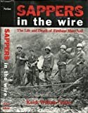 Sappers in the Wire : The Life and Death of Firebase Mary Ann, Nolan, Keith W., 0890966540