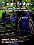 img - for Timber Bridges: Design, Construction, Inspection, And Maintenance (Volume 1) book / textbook / text book