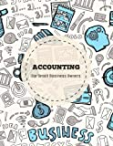 img - for Accounting For Small Business Owners: Accounts Journal : General Ledger Accounting Book : Record Books : Accounting Note Pad : Ledger Books For Bills, ... Entries (Accounting General) (Volume 1) book / textbook / text book