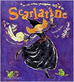 Amazon.fr - Scarlatine - Marie-France Floury, Isabelle Barthel - Livres