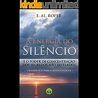 A Energia do Silêncio e o Poder de Concentração dos Segredos não Revelados
