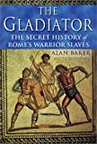 The Gladiator, Alan Baker, 0312284039