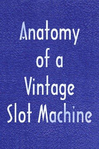 Anatomy Of A Vintage Slot Machine
