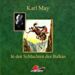In den Schluchten des Balkan | Karl May,Kurt Vethake