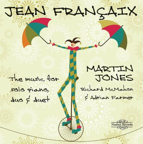 (Jean Fran??aix The Music for Solo Piano, Duo and Duet [3 CD Box] by Martin Jones (piano))