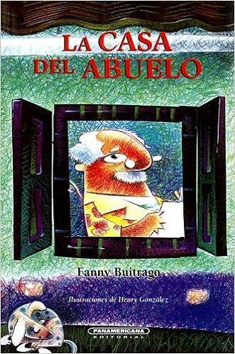 Casa del abuelo, La (Literatura Juvenil (Panamericana Editorial)) (Spanish Edition): Fanny Buitrago: 9789583003387: Amazon.com: Books