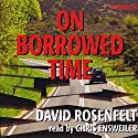 On Borrowed Time Audiobook by David Rosenfelt Narrated by Chris Ensweiler