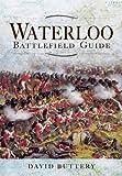 Waterloo Battlefield Guide, David Buttery, 1781591210