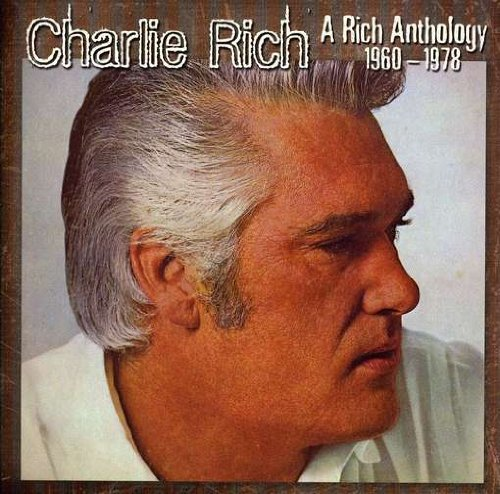 Charlie Rich - Rich Anthology 1960-1978 - Zortam Music