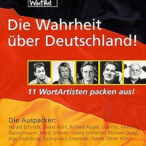 Die Wahrheit über Deutschland! 11 WortArtisten packen aus! (Die Wahrheit über Deutschland 1) Hörspiel