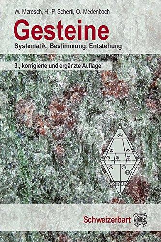 Gesteine: Systematik, Bestimmung, Entstehung Taschenbuch – 11. Oktober 2016 Walter Maresch Hans-Peter Schertl Olaf Medenbach Schweizerbart' sche