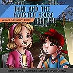 Dani and the Haunted House: A Dani P. Mystery, Volume 1 | K. Lamb